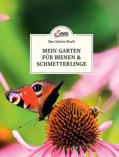 Das kleine Buch: Mein Garten für Bienen & Schmetterlinge - Schubert, Veronika