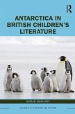 Antarctica in British Children's Literature (eBook, ePUB)