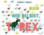 Bleib wie du bist, T-Rex