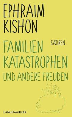 Familienkatastrophen und andere Freuden - Kishon, Ephraim