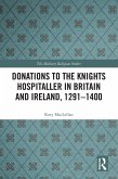 Donations to the Knights Hospitaller in Britain and Ireland, 1291-1400 (eBook, ePUB)