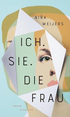 Ich. Sie. Die Frau (eBook, ePUB) - Weijers, Niña