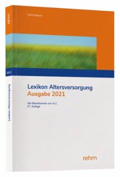 Lexikon Altersversorgung 2021 17. Aflg. 2021 - Fath, Ralf;Urbitsch, Christian