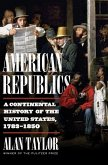 American Republics: A Continental History of the United States, 1783-1850 (eBook, ePUB)