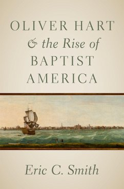 Oliver Hart and the Rise of Baptist America (eBook, ePUB) - Smith, Eric C.