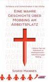 Schikane und Gemeinheit in der Kirche - Eine wahre Geschichte über Mobbing am Arbeitsplatz