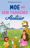 Kinderbuch ab 6 Jahren: Moe und sein tierisches Abenteuer - Tolle Kindergeschichten zum Mitraten, Mitfiebern und Lernen für Kinder im Alter von sechs bis zehn Jahren