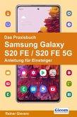 Das Praxisbuch Samsung Galaxy S20 FE / S20 FE 5G - Anleitung für Einsteiger (eBook, PDF)