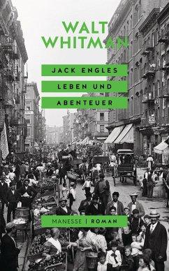 Jack Engles Leben und Abenteuer (Restauflage) - Whitman, Walt