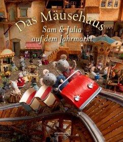 Sam & Julia auf dem Jahrmarkt / Das Mäusehaus Bd.4 (Restauflage) - Schaapman, Karina