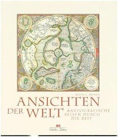 Ansichten der Welt (Restauflage) - Brown, Kevin J.