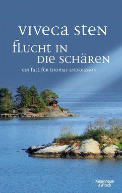 Flucht in die Schären / Thomas Andreasson Bd.9 (Mängelexemplar) - Sten, Viveca