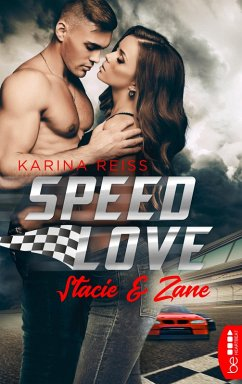 Speed Love - Stacie & Zane (eBook, ePUB) - Reiß, Karina