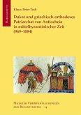 Dukat und griechisch-orthodoxes Patriarchat von Antiocheia in mittelbyzantinischer Zeit (969-1084) (eBook, PDF)