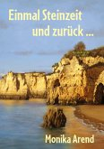 Einmal Steinzeit und zurück ... (eBook, ePUB)