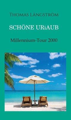 Schöne Uriaub (eBook, ePUB) - Längström, Thomas