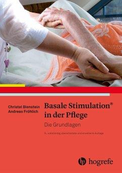 Basale Stimulation® in der Pflege - Bienstein, Christel;Fröhlich, Andreas