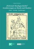 """Werkstatt Musikgeschichte"" - Annäherungen an Musik und Musiker"