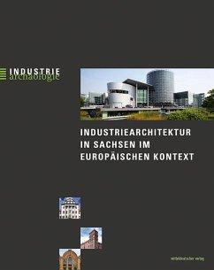 Industriearchitektur in Sachsen im europäischen Kontext - Sikora, Bernd