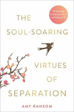 The Soul-Soaring Virtues of Separation - Ransom, Amy
