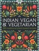Indian Vegan & Vegetarian: 200 Traditional Plant-Based Recipes