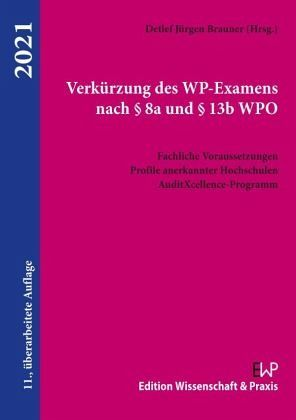 Verkürzung des WP-Examens nach § 8a und § 13b WPO.
