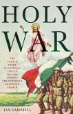 Holy War: The Untold Story of Catholic Italy's Crusade Against the Ethiopian Orthodox Church