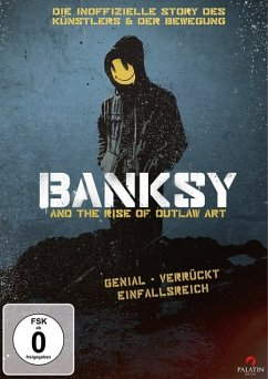 BANKSY and the Rise of Outlaw Art - Banksy And The Rise Of Outlaw Art