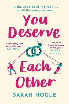 You Deserve Each Other - Hogle, Sarah