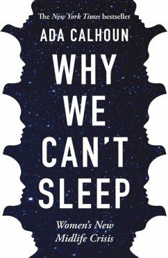 Why We Can't Sleep - Calhoun, Ada (Author)