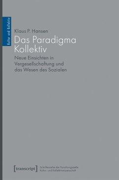 Das Paradigma Kollektiv (eBook, PDF) - Hansen, Klaus P.