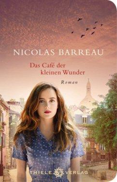 Das Café der kleinen Wunder - Barreau, Nicolas