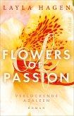 Verlockende Azaleen / Flowers of Passion Bd.6