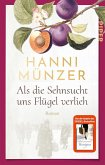 Als die Sehnsucht uns Flügel verlieh / Heimat-Saga Bd.2