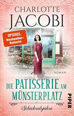 Die Patisserie am Münsterplatz - Schicksalsjahre / Die Kuchenkönigin von Straßburg Bd.2 - Jacobi, Charlotte