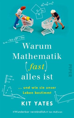 Warum Mathematik (fast) alles ist - Yates, Kit