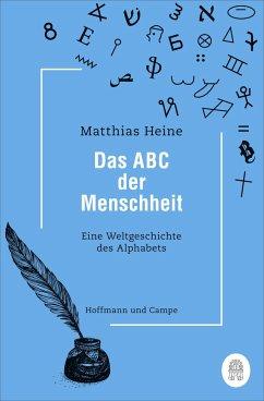 Das ABC der Menschheit - Heine, Matthias