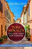 Mörderisches Mallorca - Toni Morales und der Lohn der Habgier / Comandante Toni Morales Bd.2