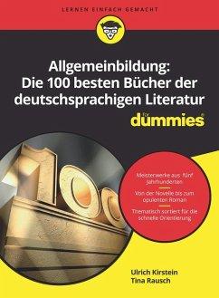 Allgemeinbildung: Die 100 besten Bücher der deutschsprachigen Literatur für Dummies (eBook, ePUB) - Kirstein, Ulrich; Rausch, Tina