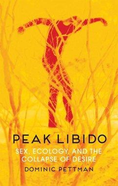 Peak Libido (eBook, ePUB) - Pettman, Dominic