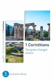 1 Corinthians: The Grace-Changed Church: Eight Studies for Groups or Individuals