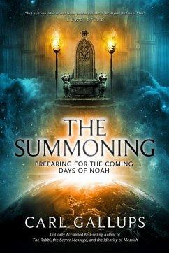 The Summoning: Preparing for the Days of Noah - Gallups, Carl