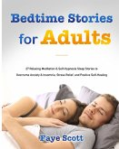 Bedtime Stories for Adults: 27 Relaxing Meditation & Self-Hypnosis Sleep Stories to Overcome Anxiety & Insomnia, Stress Relief, and Positive Self-