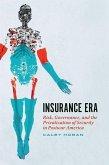 Insurance Era: Risk, Governance, and the Privatization of Security in Postwar America