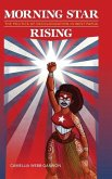 Morning Star Rising: The Politics of Decolonization in West Papua