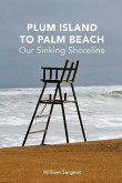 Plum Island to Palm Beach: Our Sinking Shoreline