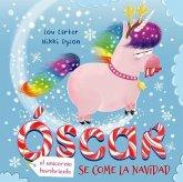 Oscar (El Unicornio Hambriento) Se Come La Navidad