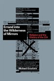 Errand Into the Wilderness of Mirrors: Religion and the History of the CIA
