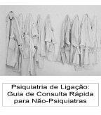 Psiquiatria de Ligação: Guia de Consulta Rápida para Não-Psiquiatras (eBook, ePUB)