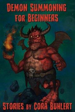 Demon Summoning for Beginners (eBook, ePUB) - Buhlert, Cora
